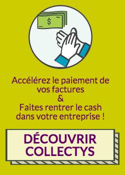 Bannière : logiciel de recouvrement (order to cash) Collectys pour accélérer le paiement des factures et faire rentrer le cash